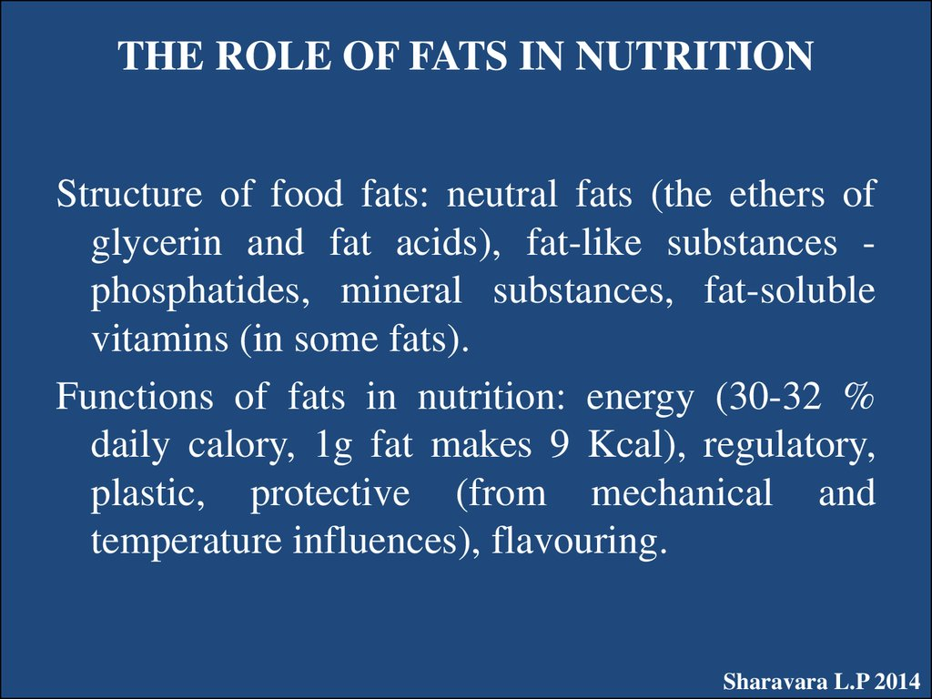 THE ROLE OF FATS IN NUTRITION