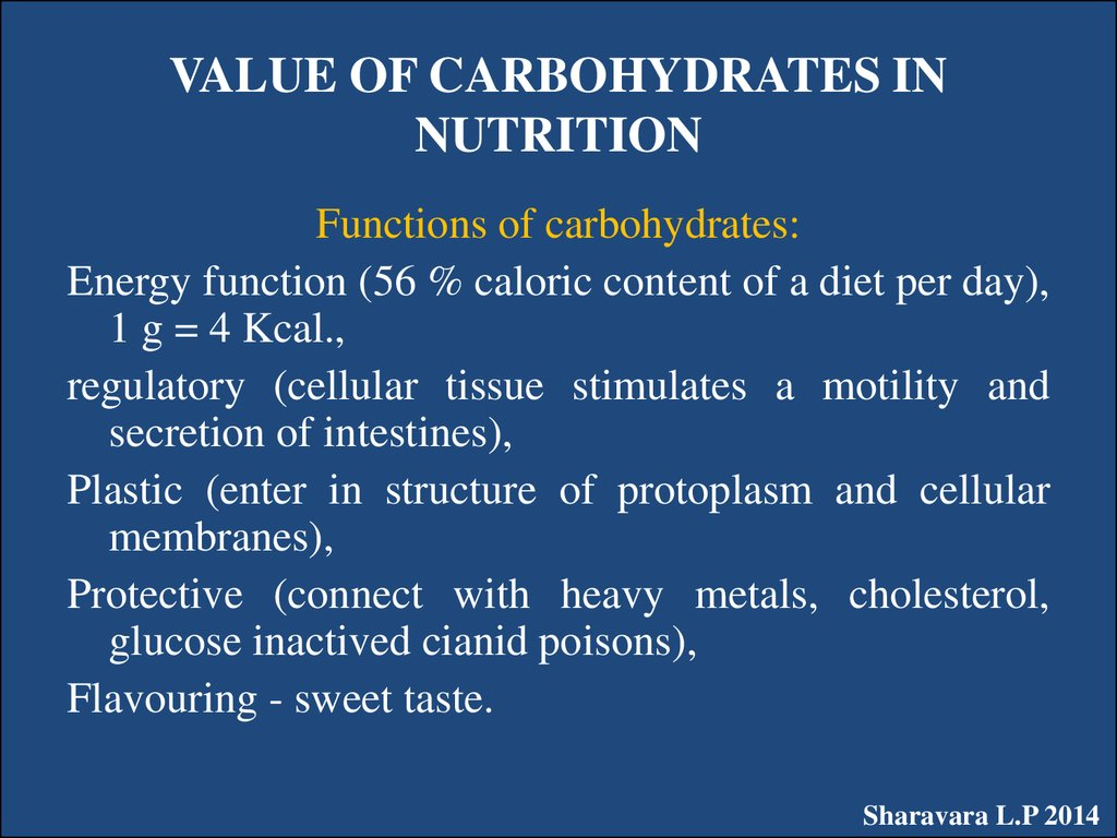 VALUE OF CARBOHYDRATES IN NUTRITION