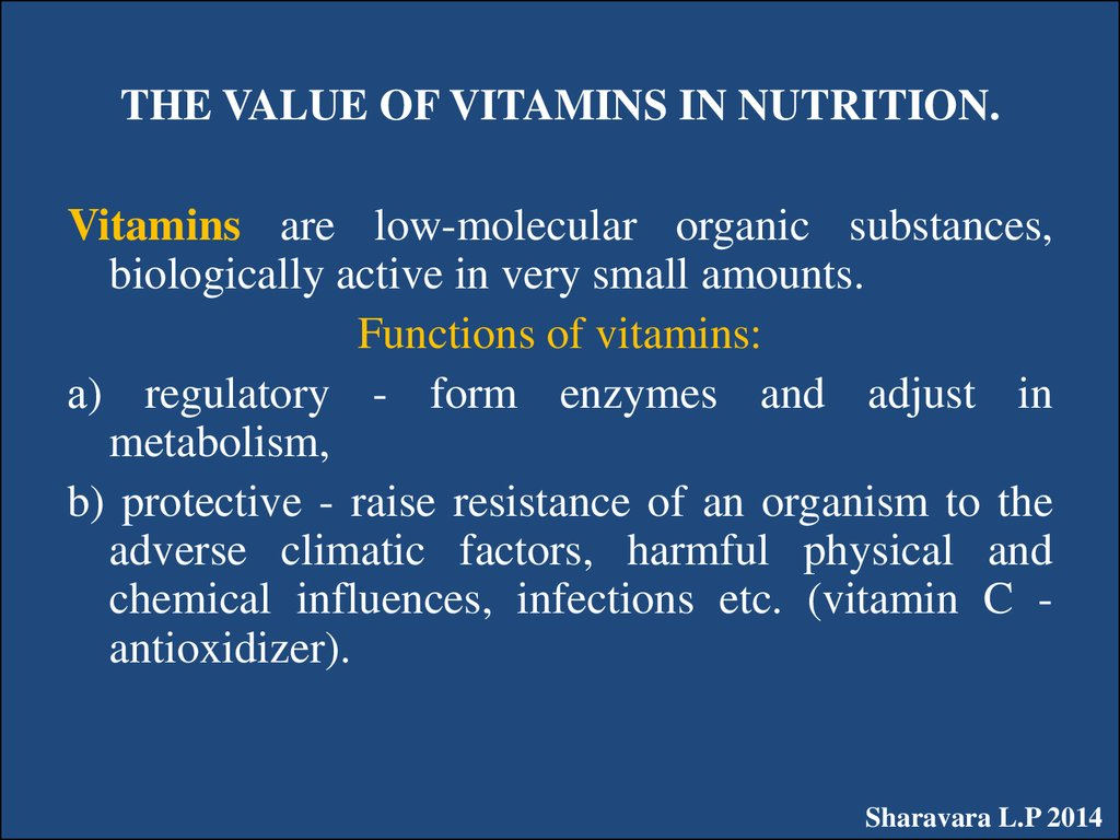 THE VALUE OF VITAMINS IN NUTRITION.