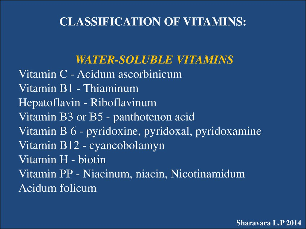 CLASSIFICATION OF VITAMINS: