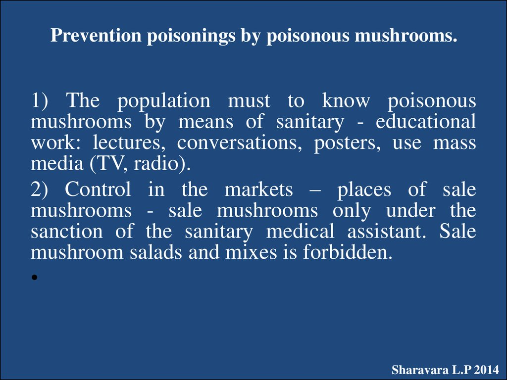Prevention poisonings by poisonous mushrooms.