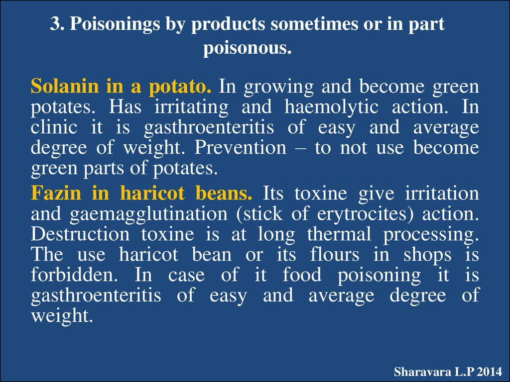 3. Poisonings by products sometimes or in part poisonous.