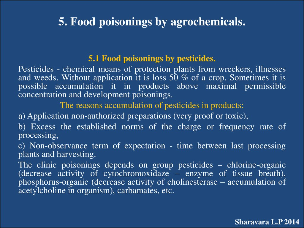 5. Food poisonings by agrochemicals.