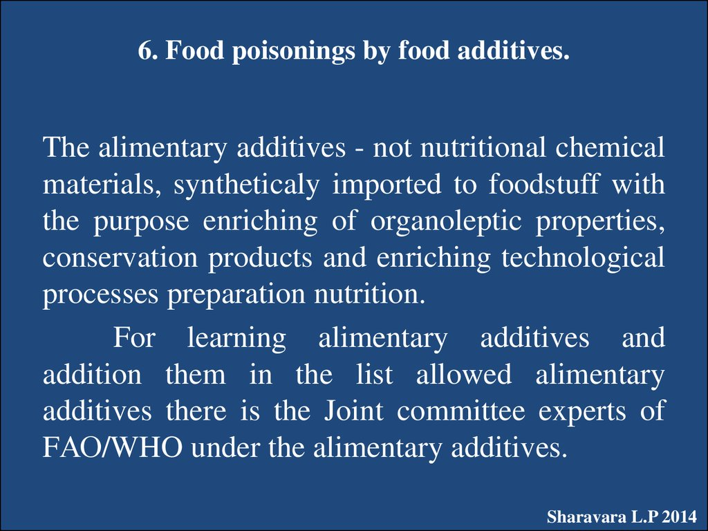 6. Food poisonings by food additives.