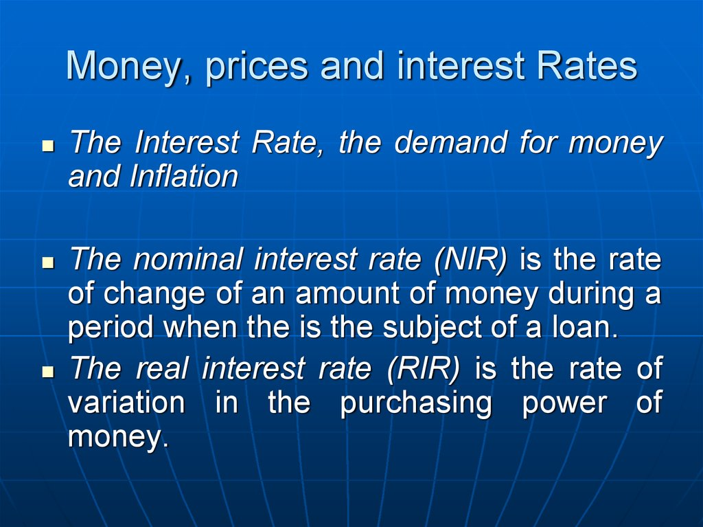 Money, prices and interest Rates