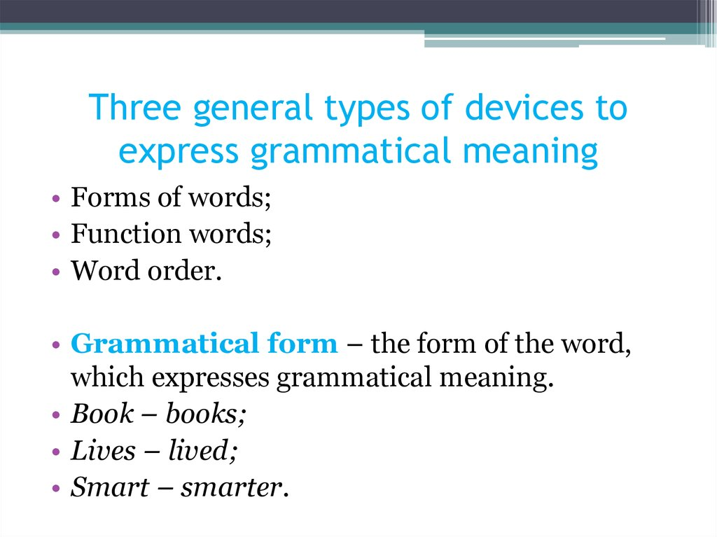 Three general types of devices to express grammatical meaning