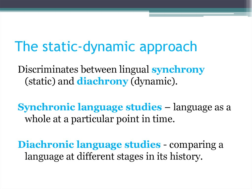 The static-dynamic approach