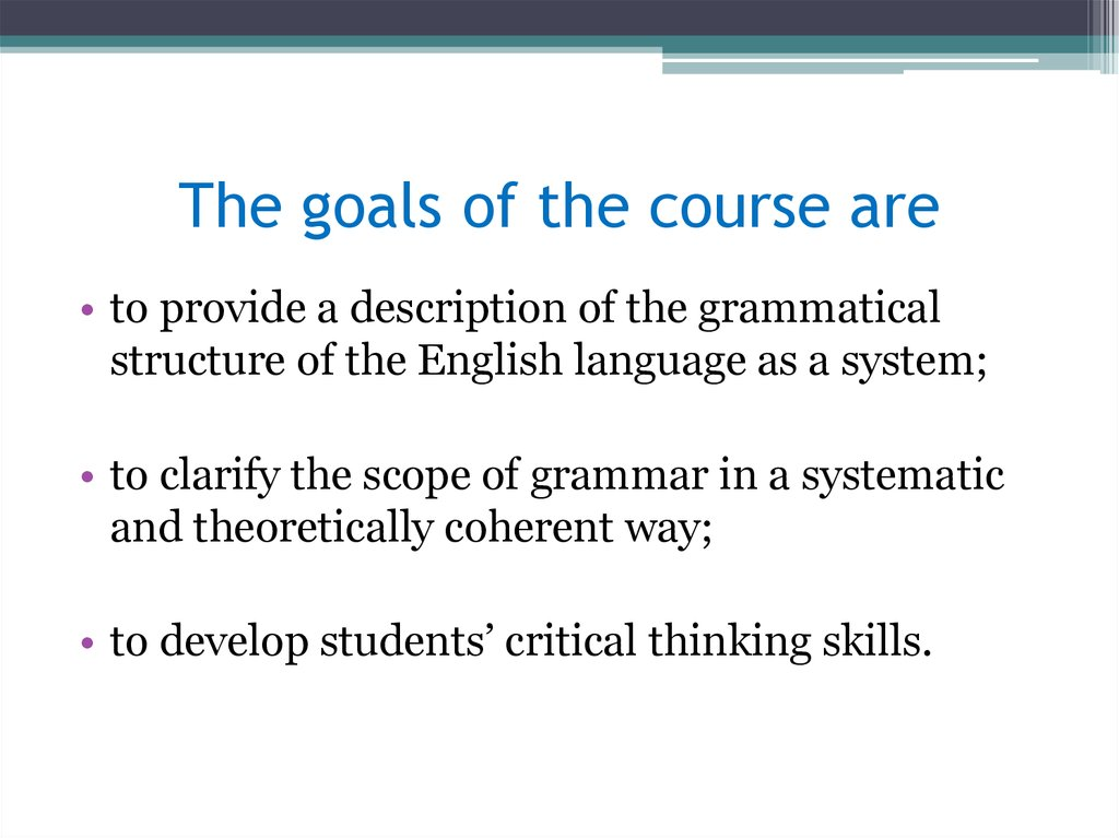 The goals of the course are