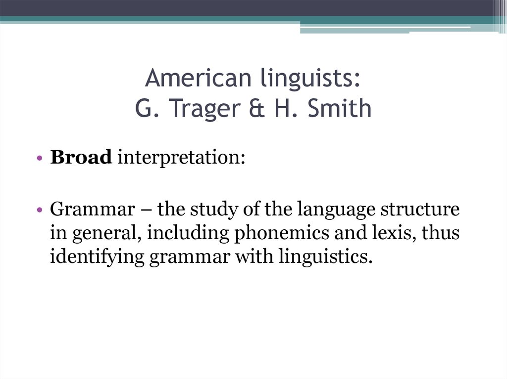 American linguists: G. Trager & H. Smith