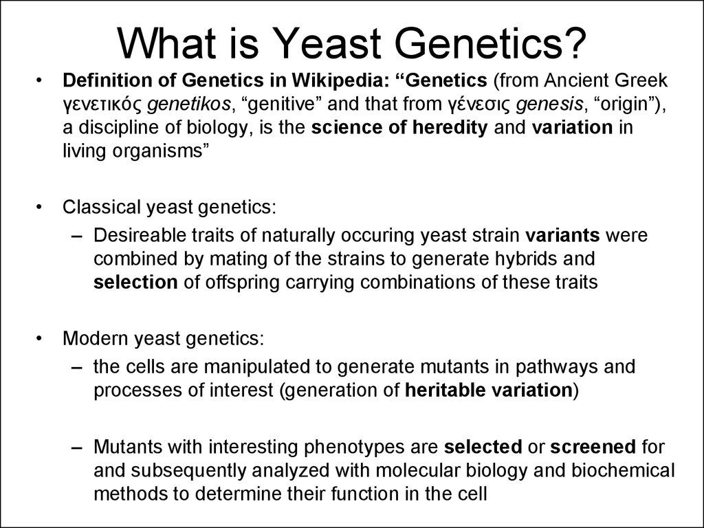yeast genetics and molecular biology. lecture i. yeast basics and