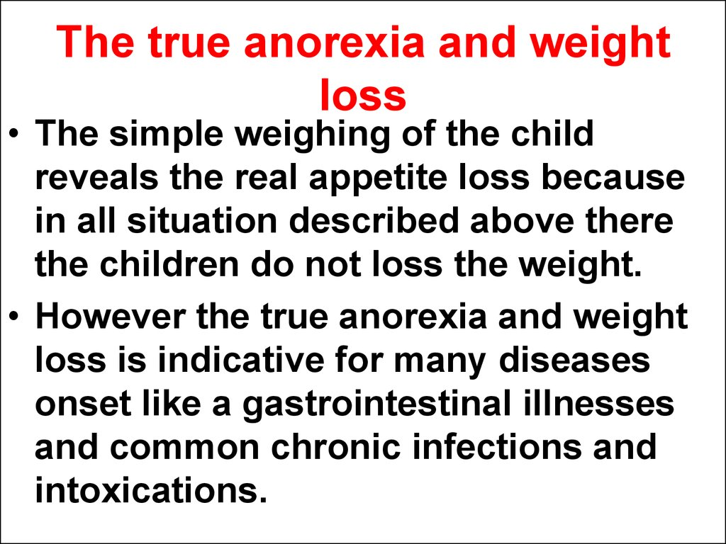 The true anorexia and weight loss