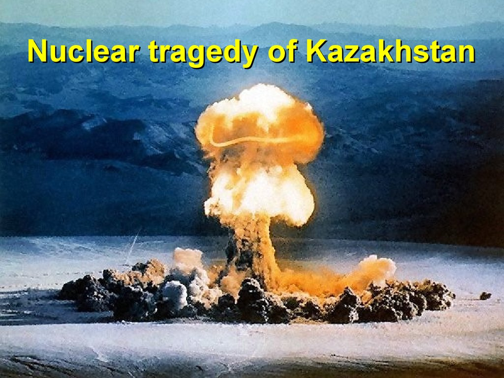Nuclear tragedy of Kazakhstan