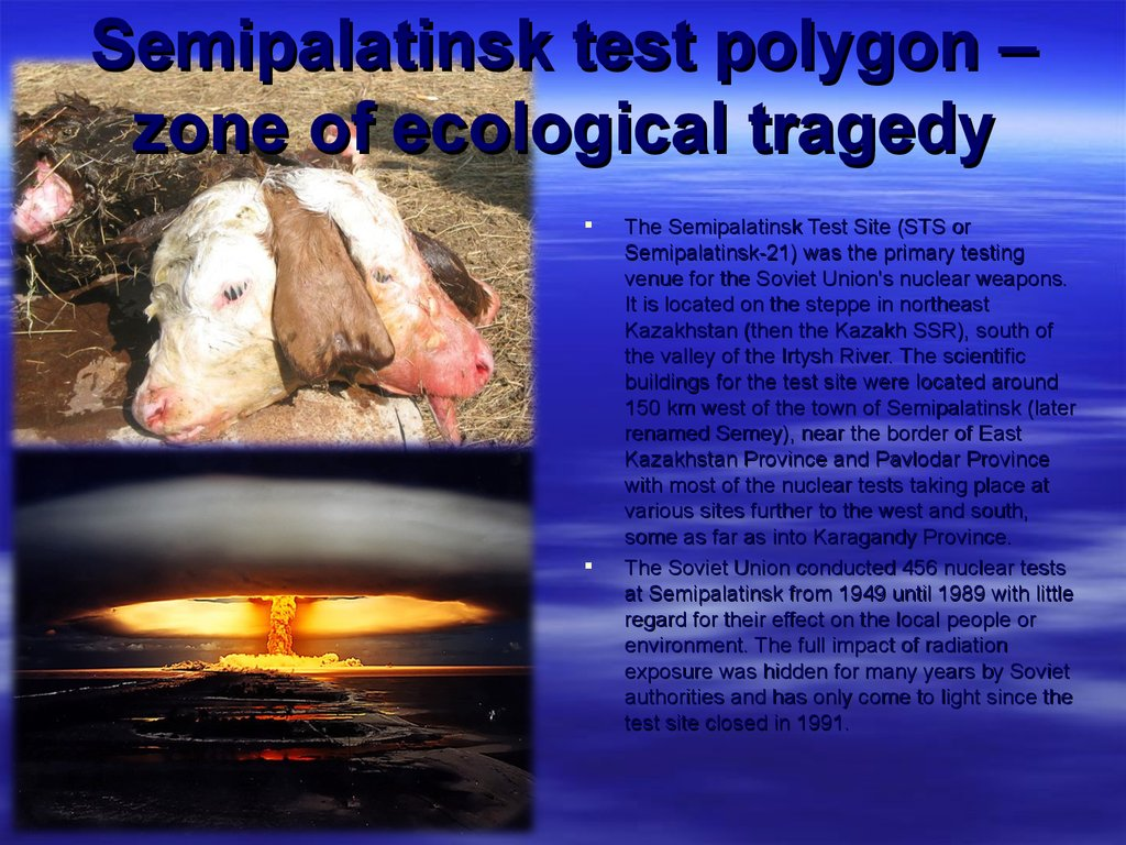 Semipalatinsk test polygon – zone of ecological tragedy