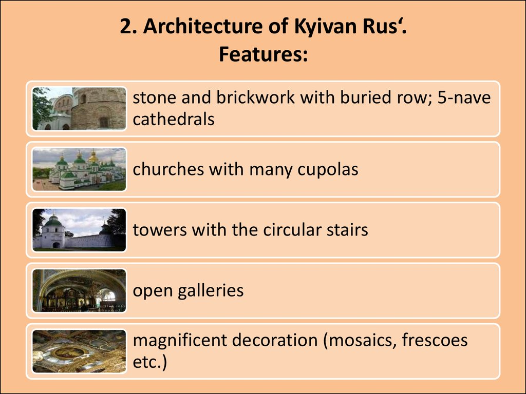 2. Architecture of Kyivan Rus'. Features: