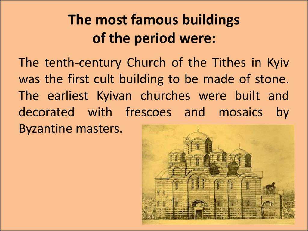 The most famous buildings of the period were: