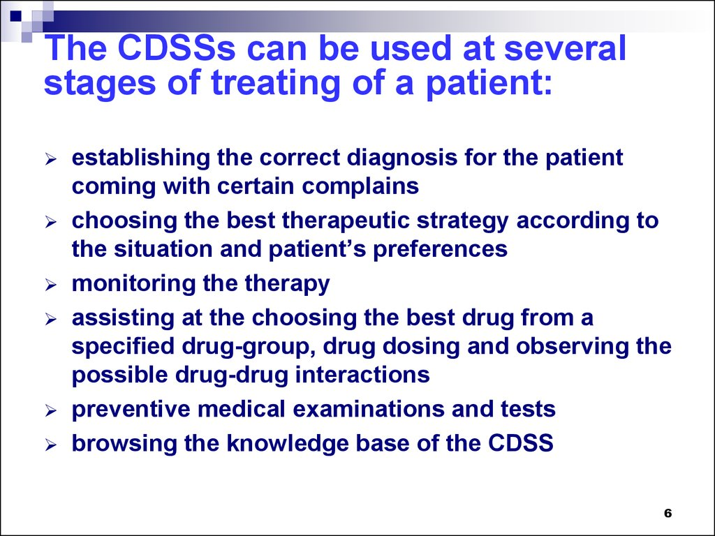 The CDSSs can be used at several stages of treating of a patient: