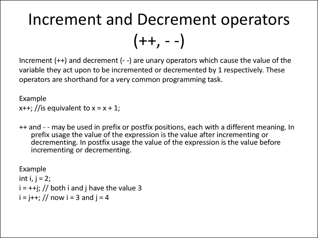Increment and Decrement operators (++, - -)