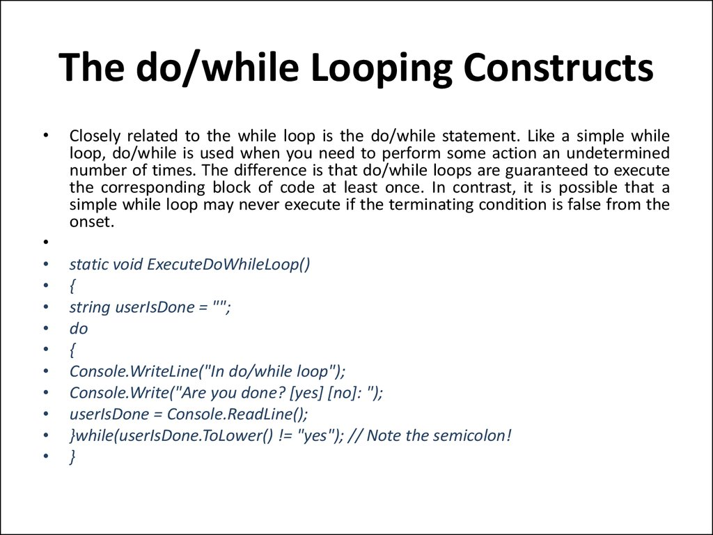The do/while Looping Constructs