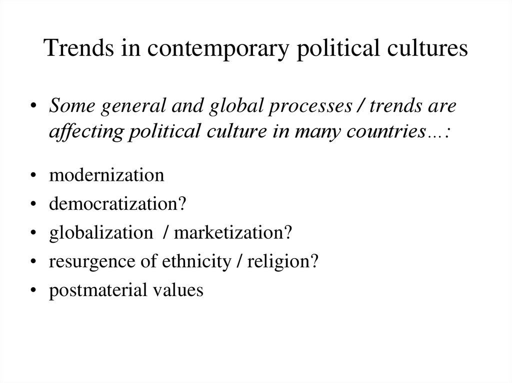 Trends in contemporary political cultures