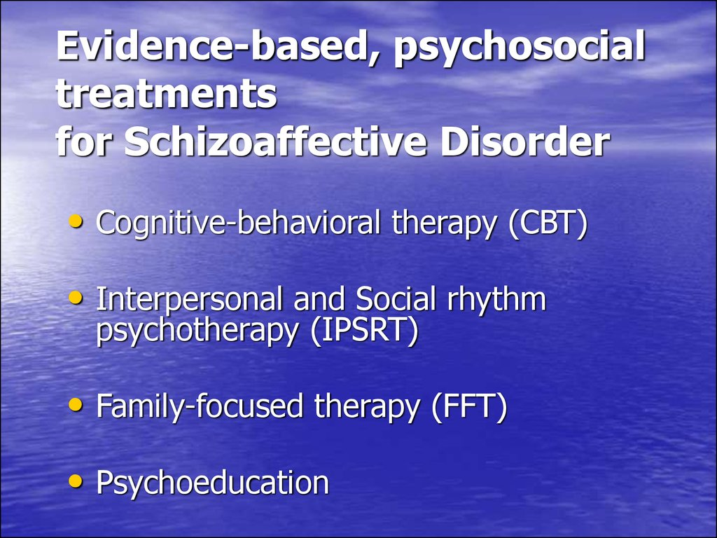 Evidence-based, psychosocial treatments for Schizoaffective Disorder