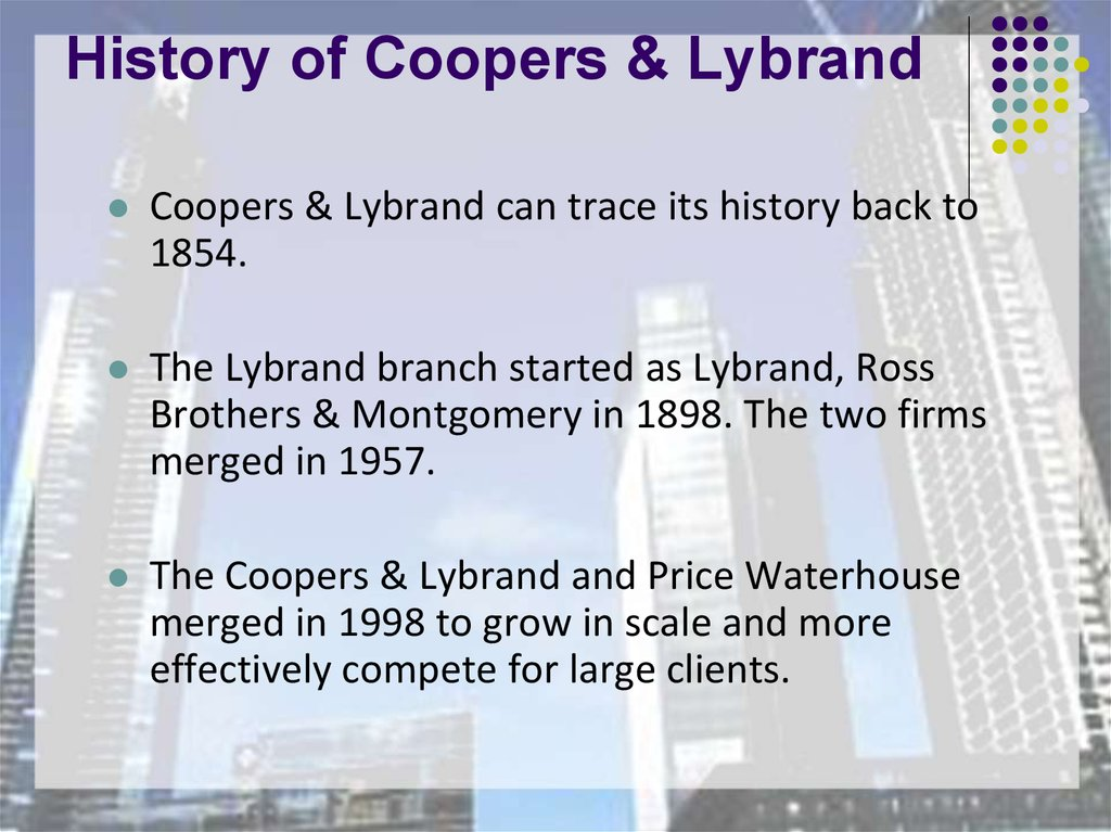 should the coopers lybrand auditors have confirmed the re The partners at price waterhouse and coopers & lybrand, two of the world's largest accounting firms, have voted overwhelmingly to merge their practices into one the merger, however, must still be.