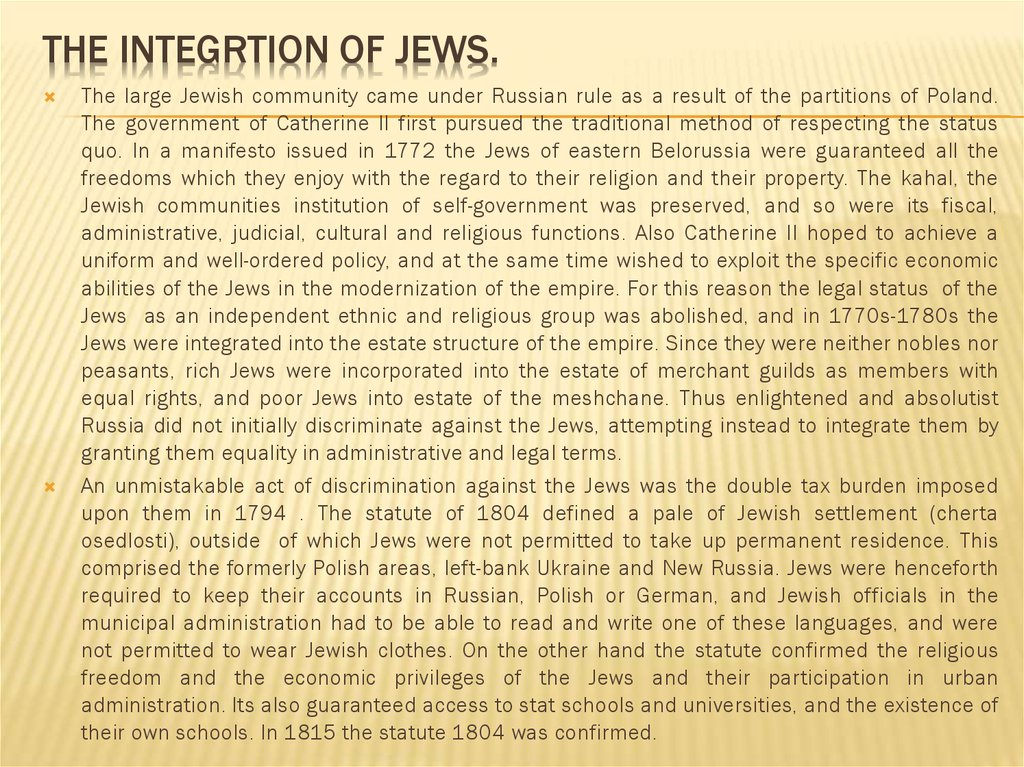 The integrtion of Jews.