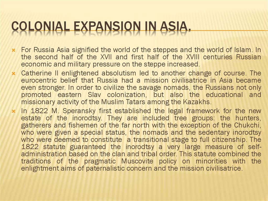 Colonial expansion in Asia.