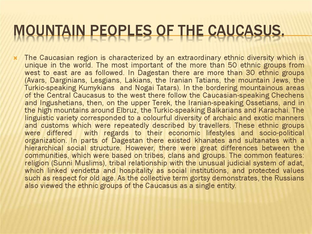 Mountain peoples of the Caucasus.