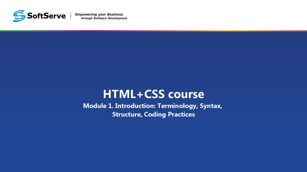 HTML+CSS course Module 1. Introduction: Terminology, Syntax, Structure, Coding Practices