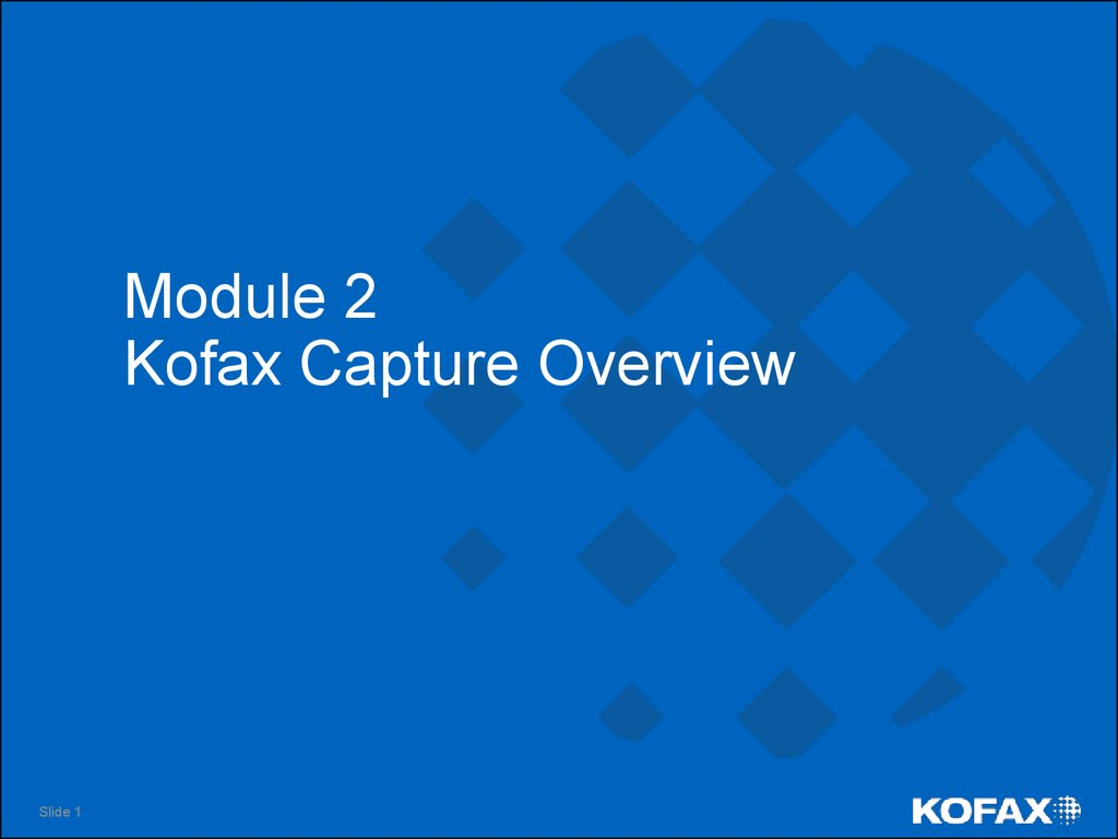 Module 2 Kofax Capture Overview