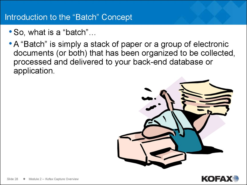 "Introduction to the ""Batch"" Concept"
