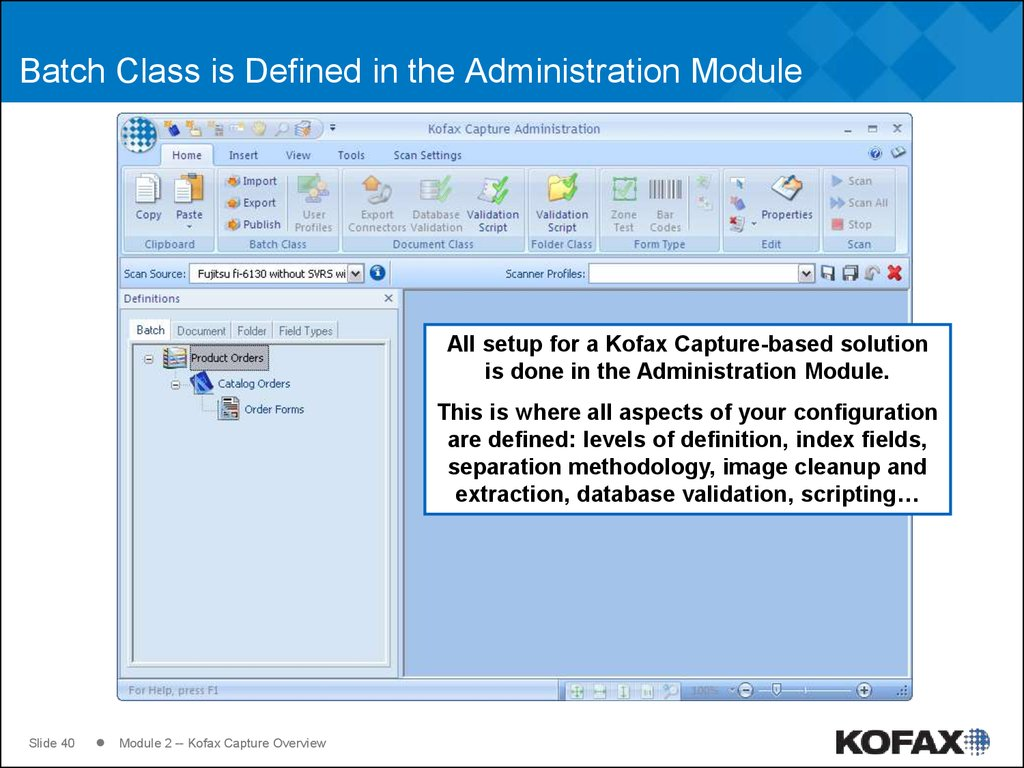 Batch Class is Defined in the Administration Module