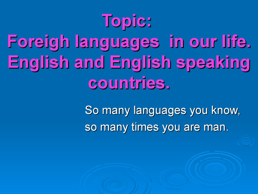 Foreigh languages in our life  English and English speaking