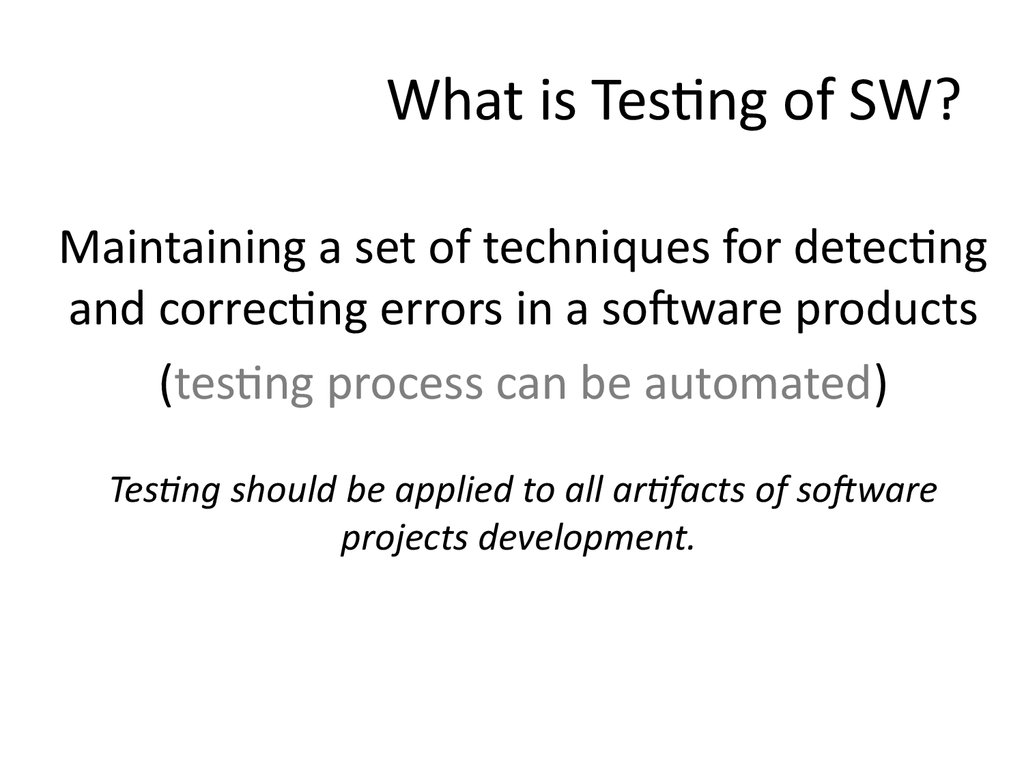What is Testing of SW?