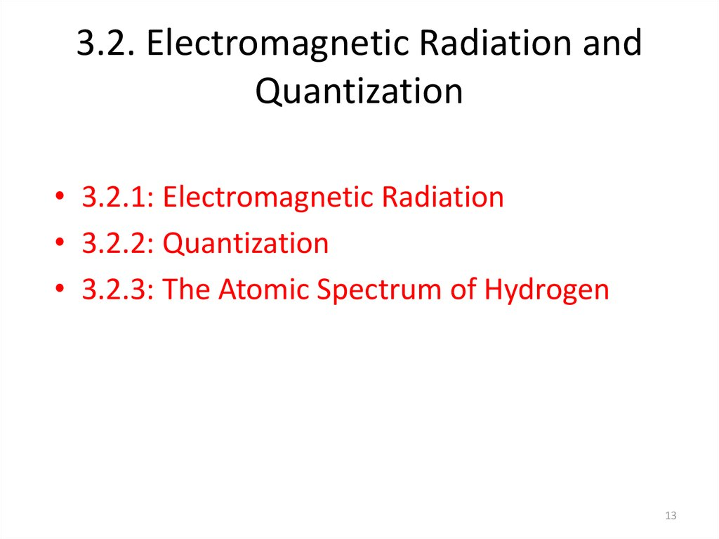 3.2. Electromagnetic Radiation and Quantization