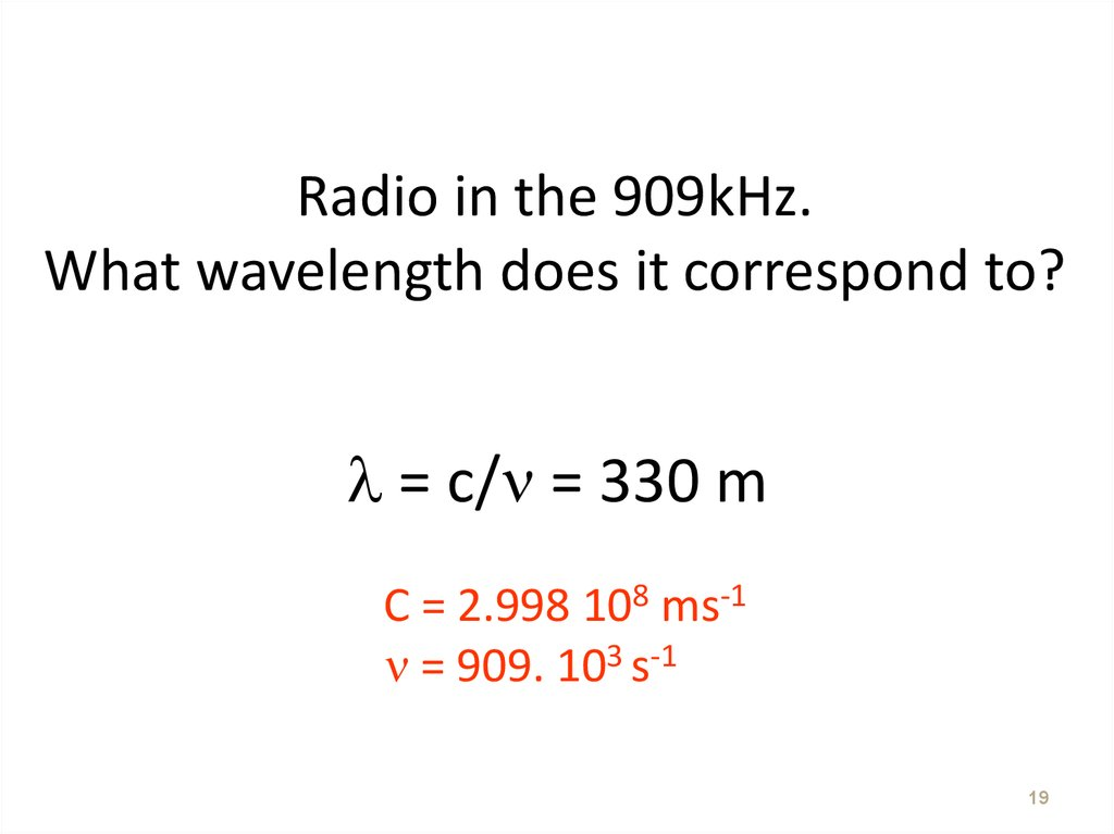 Radio in the 909kHz. What wavelength does it correspond to?