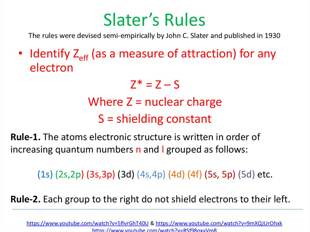 Slater's Rules The rules were devised semi-empirically by John C. Slater and published in 1930