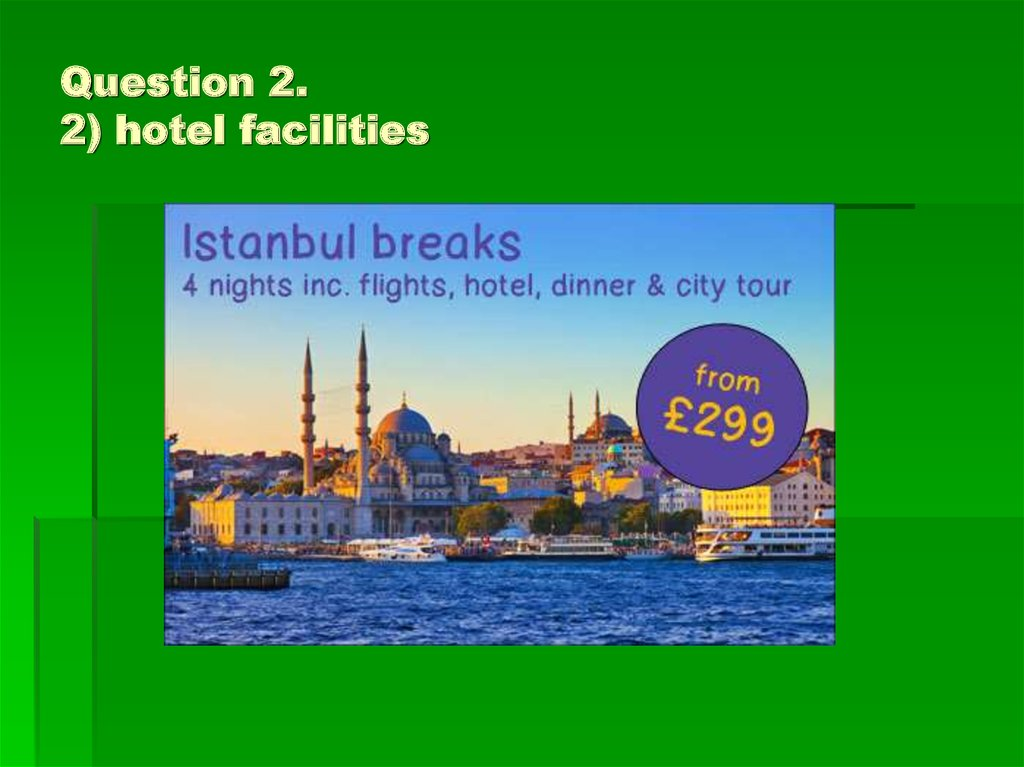 Question 2. 2) hotel facilities