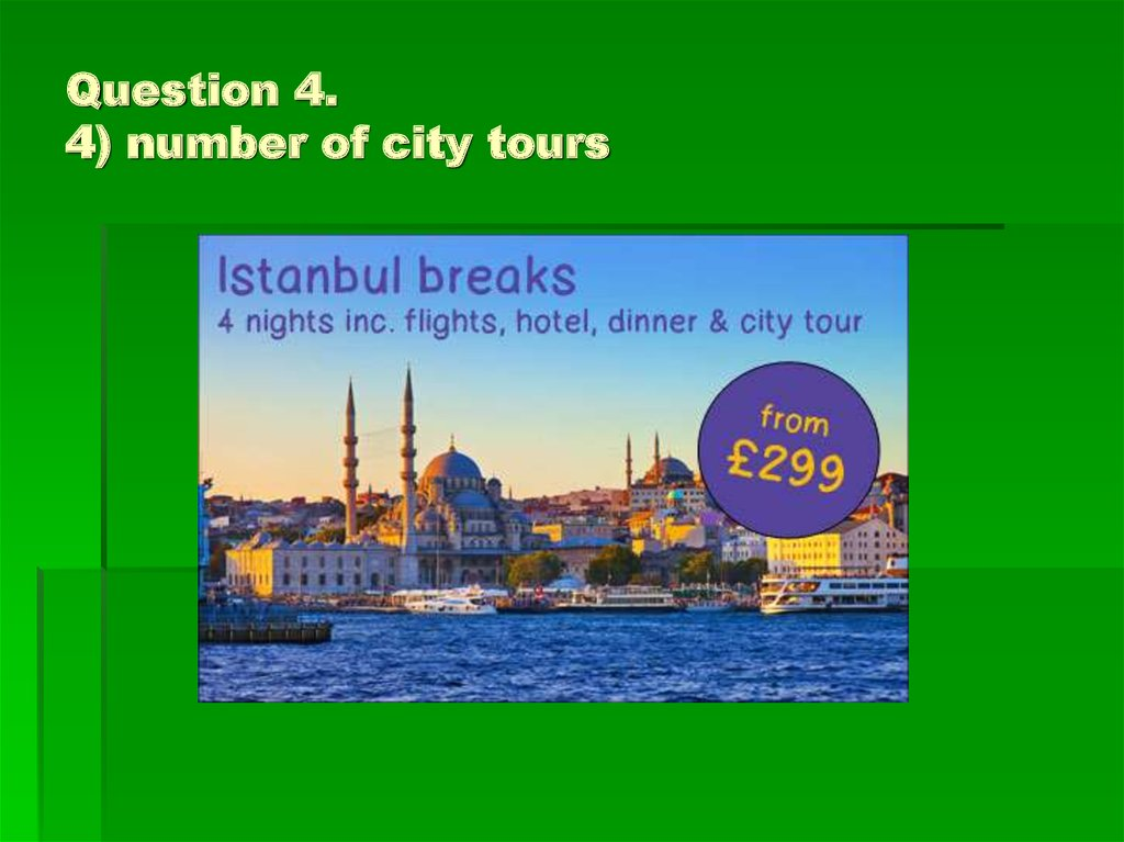 Question 4. 4) number of city tours