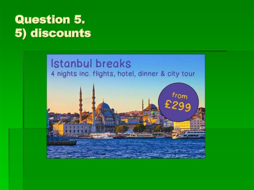 Question 5. 5) discounts