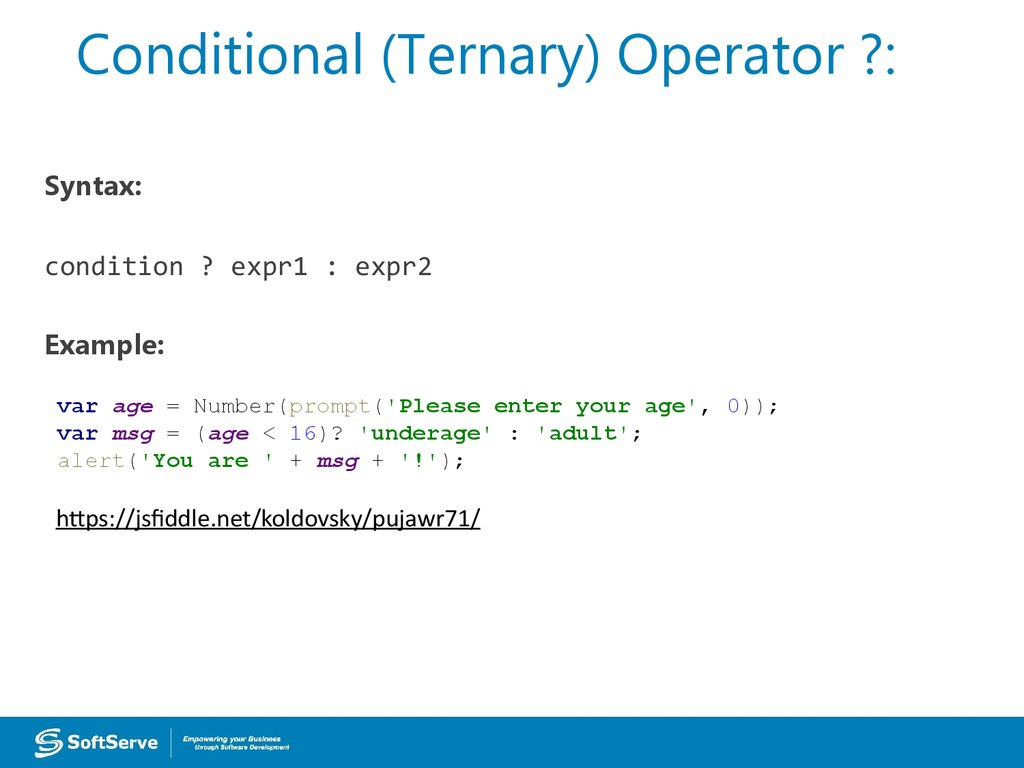 Conditional (Ternary) Operator ?: