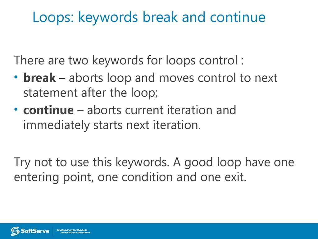 Loops: keywords break and continue