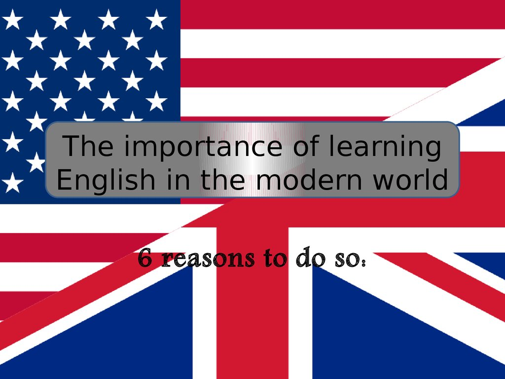 The importance of learning English in the modern world