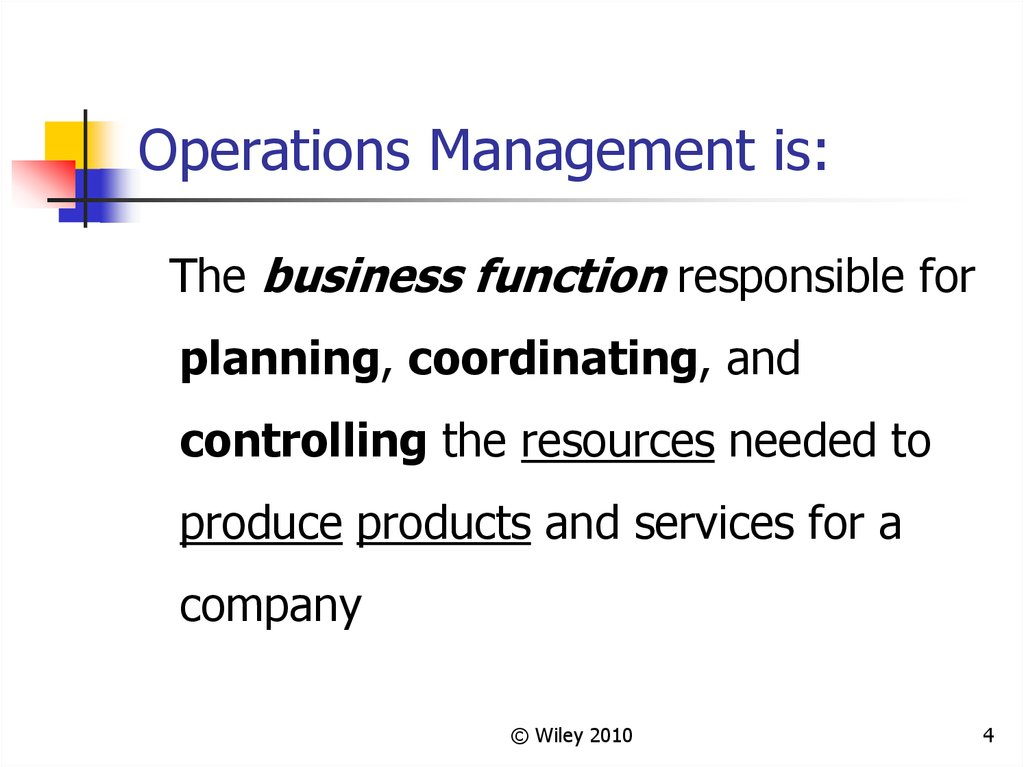 Operations Management is: