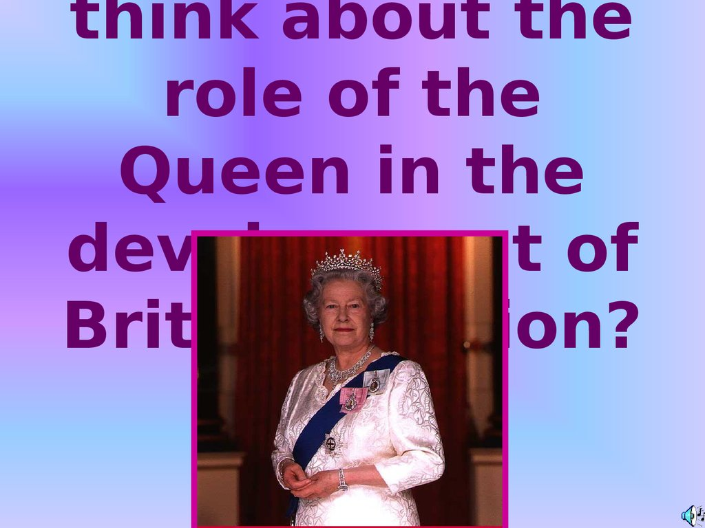 What do you think about the role of the Queen in the development of British Fashion?
