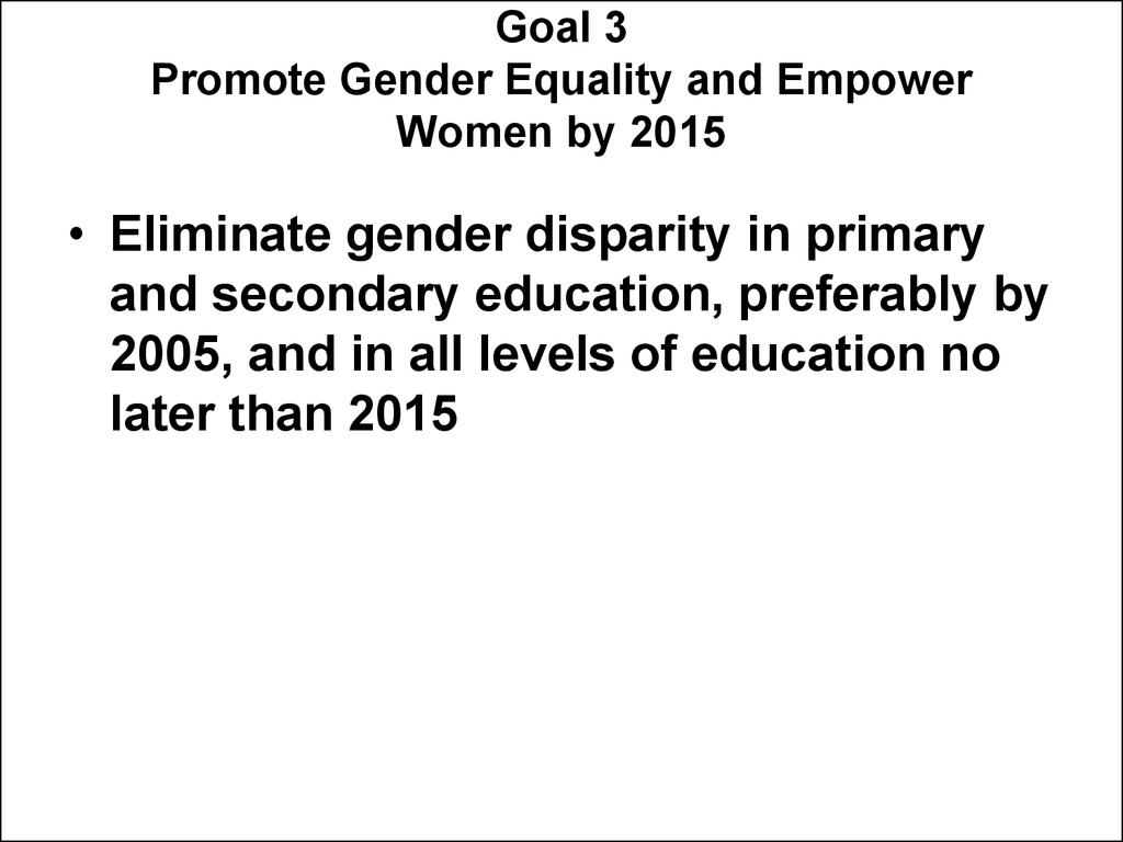 Goal 3 Promote Gender Equality and Empower Women by 2015