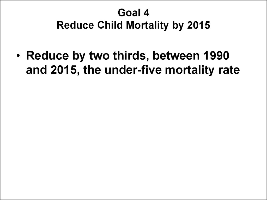 Goal 4 Reduce Child Mortality by 2015