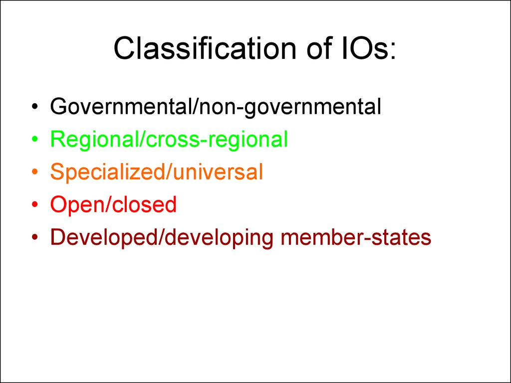 Classification of IOs: