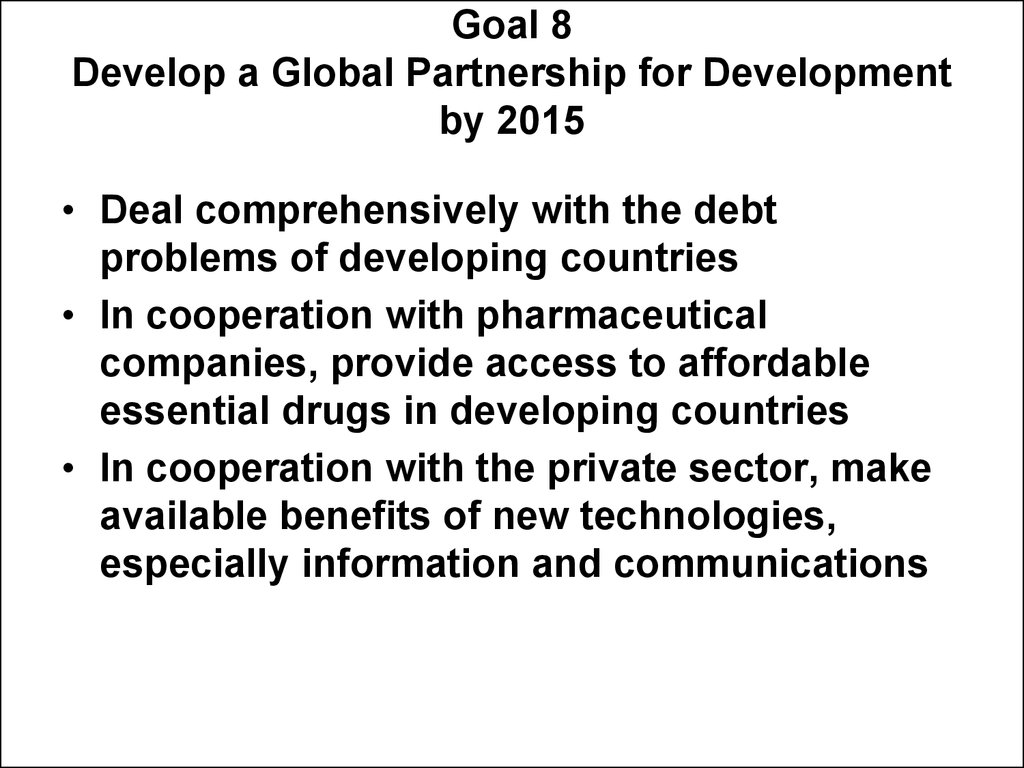 Goal 8 Develop a Global Partnership for Development by 2015