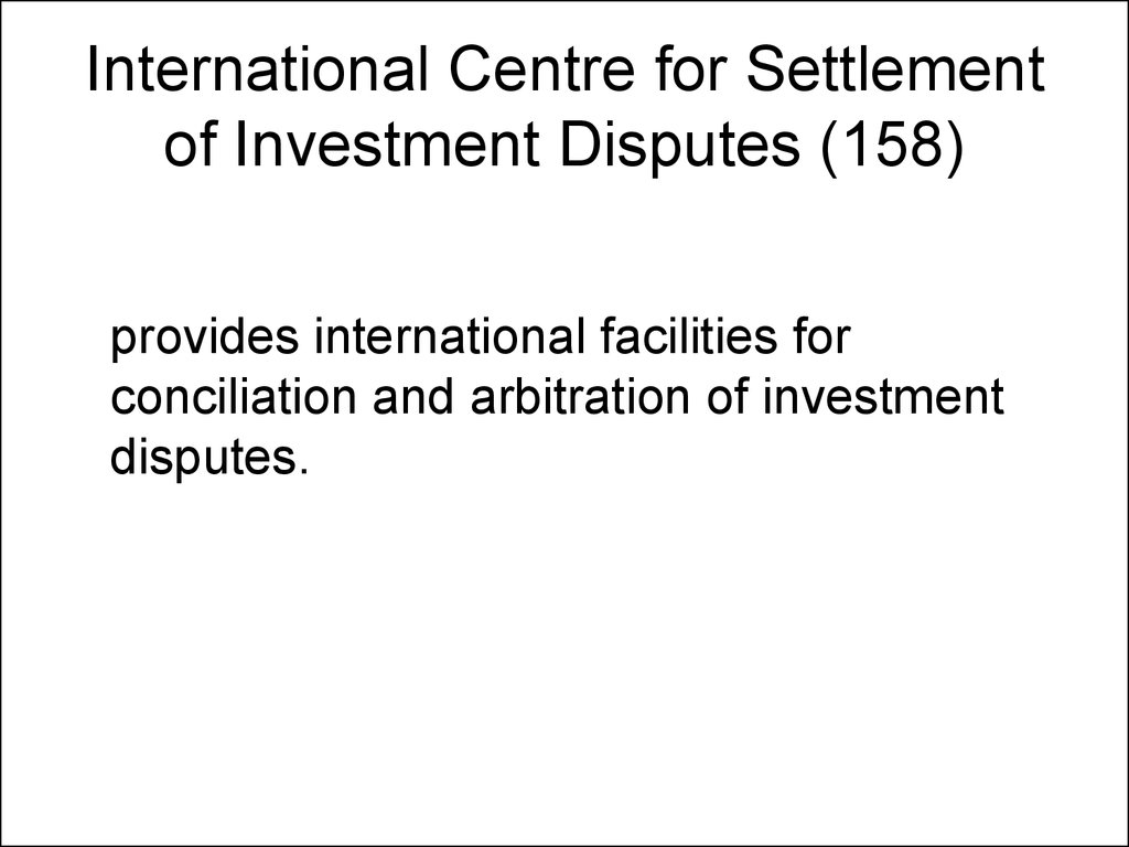 International Centre for Settlement of Investment Disputes (158)